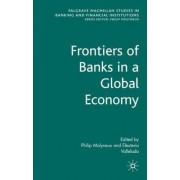 Frontiers of Banks in a Global Economy by Philip Molyneux