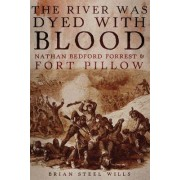 The River Was Dyed with Blood by Brian Steel Wills