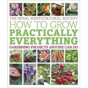 RHS How to Grow Practically Everything by Zia Allaway