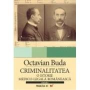 CRIMINALITATEA. O ISTORIE MEDICO-LEGALA ROMANEASCA.