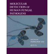 Molecular Detection of Human Fungal Pathogens by Dongyou Liu