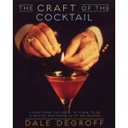 The Craft of the Cocktail: Everything You Need to Know to Be a Master Bartender, with 500 Recipes - Discount 20%