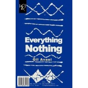Everything, Nothing by Gil Avaei