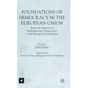 Foundations of Democracy in the European Union by John Pinder