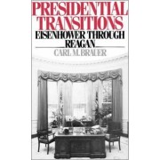 Presidential Transitions by Carl M. Brauer