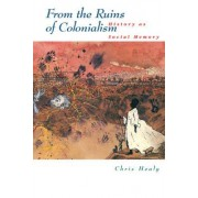 From the Ruins of Colonialism by Chris Healy