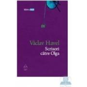 Scrisori catre Olga - Vaclav Havel