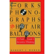 Forks, Phonographs, and Hot Air Balloons by Robert J. Weber