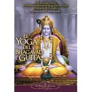 Paramahansa Yogananda El Yoga del Bhagavad Guita: Una Introduccion a la Ciencia Universal de la Union Con Dios Originaria de la India = The Yoga of the Bhagavad Gita