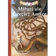 Mituri ale Greciei Antice. Repovestire dupa miturile clasice