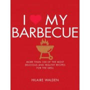 I Love My BBQ by Hilaire Walden