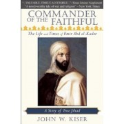 Commander of the Faithful: The Life and Times of Emir Abd El-Kader, Paperback