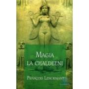 Magia la Chaldeeni - Francois Lenormant