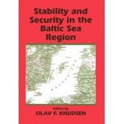 Stability and Security in the Baltic Sea Region by Olav Fagelund Knudsen