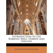 Introduction to the Rabbinic Bible, Hebrew and English by Jacob Chajim Ben Ibn Adonijah