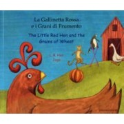 The Little Red Hen and the Grains of Wheat in Italian & English by L. R. Hen