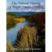 The Natural History of Puget Sound Country by Arthur R. Kruckeberg