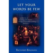 Let Your Words Be Few by Distinguished Richard Bauman