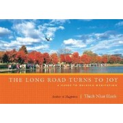 Long Road Turns to Joy by Thich Nhat Hanh