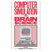Computer Simulation in Brain Science by Rodney M. J. Cotterill