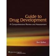 Guide to Drug Development by Bert Spilker