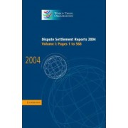 Dispute Settlement Reports 2004:1: v. 1 by World Trade Organization