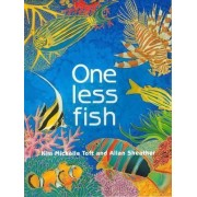 One Less Fish by Kim Toft