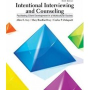 Intentional Interviewing and Counseling by Mary Ivey