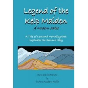 Legend of the Kelp Maiden: A Tale of Love and Mortality That Implicates the Sea and Sky