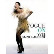 Vogue on Yves Saint Laurent by Natasha Fraser-Cavassoni