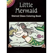 Little Mermaid Stained Glass Coloring Book by Marty Noble
