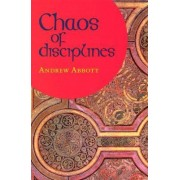 Chaos of Disciplines by Andrew Abbott