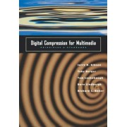 Digital Compression for Multimedia by Jerry D. Gibson