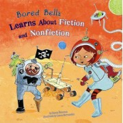 Bored Bella Learns about Fiction and Nonfiction by Sandy Donovan