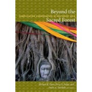 Beyond the Sacred Forest by Michael R. Dove
