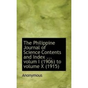 The Philippine Journal of Science Contents and Index ... Volum I (1906) to Volume X (1915) by Anonymous