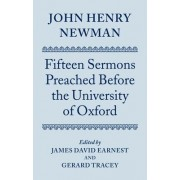 John Henry Newman: Fifteen Sermons Preached Before the University of Oxford by James David Earnest