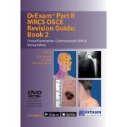 Drexam Part B MRCS Osce Revision Guide: Book 2 by B. H. Miranda