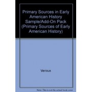 Primary Sources in Early American History Sample/Add-On Pack by Various