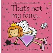 That's Not My Fairy by Fiona Watt
