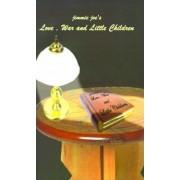 Love, War and Little Children by James J. Woods