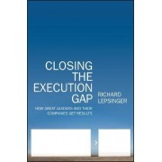 Closing the Execution Gap by Richard Lepsinger