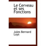 Le Cerveau Et Ses Fonctions by Jules Bernard Luys