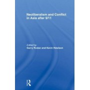 Neoliberalism and Conflict in Asia After 9/11 by Garry Rodan