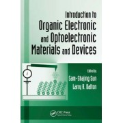 Introduction to Organic Electronic and Optoelectronic Materials and Devices by Sam-Shajing Sun