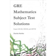 GRE Mathematics Subject Test Solutions by Charles Rambo
