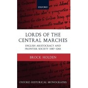 Lords of the Central Marches by Brock W Holden