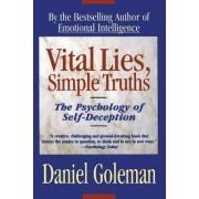Vital Lies, Simple Truths by Prof Daniel Goleman PH D