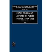 Edwin Seligman's Lectures on Public Finance, 1927-1928 by Warren J. Samuels