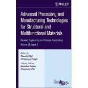 Advanced Processing and Manufacturing Technologies for Structural and Multifunctional Materials by Tatsuki Ohji